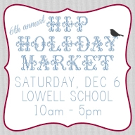 Hip Holiday Market at Lowell School