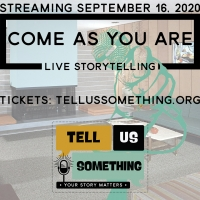 "Tell Us Something - LIVE STORYTELLING-""Come As You Are"""