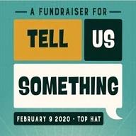 Tell Us Something Fundraiser