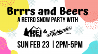 Brrrs and Beers: A Retro Snow Party