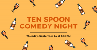 Ten Spoon Comedy Night
