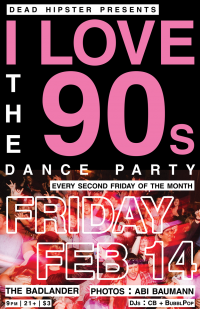 Dead Hipster Presents : I Love the 90s Dance Party