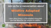 Wildfire Adapted Missoula Community Conversation