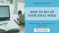 Webinar for CPAs: How to Set Up Your Ideal Week