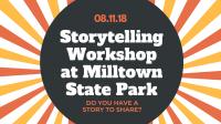 Storytelling Workshop at Milltown State Park