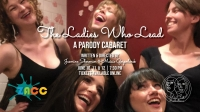 The Ladies Who Lead, A Parody Cabaret