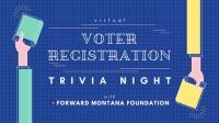 Forward Montana Foundation Voter Trivia Night