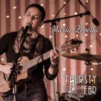 Thursty Ear Live Music - Maria Zepeda