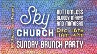 Sky Church - Sunday Brunch Party (Bottomless Drinks)