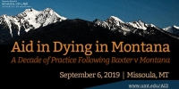 Aid in Dying in Montana: A Decade of Practice Following Baxter v Montana