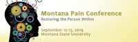 Montana Pain Conference: Restoring the Person Within