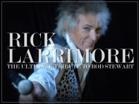 Rick Larrimore: The Ultimate Tribute to Rod Stewart