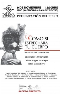 Book / Libro: As if Narrowing Your Body / Como si Estrechara Tu Cuerpo