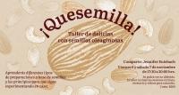Quesemilla!  Oilseed Delights / Semillas oleaginosas