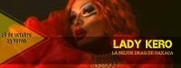 Lady Kero, Best Drag Queen/La mejor drag de Oaxaca