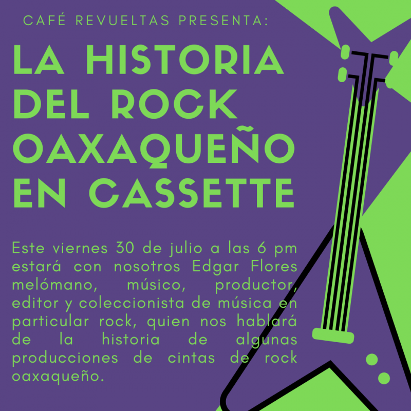 History of Oaxacan Rock / Historia del Rock Oaxaqueña