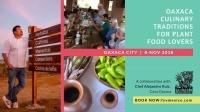 Oaxaca Culinary Traditions.. / Tradiciones culinarias de Oaxaca..