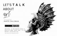 Let's talk about art/hablemos de artes: Dario Salzman (in English)