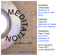 Meditation & Conversation for Real Life: Oaxaca Zen in the Arquitos