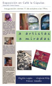 3 Artists, 3 Views / 3 Artistas, 3 Miradas
