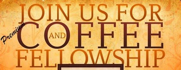 Christ Fellowship Church - Coffee and Fellowship