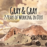 Gray & Gray: 75 Years of Working in Dirt