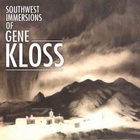 Southwest Immersions of Gene Kloss